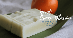 Neroli Orange Blossom Organic Castile Soap Handmade in Bishop Georgia