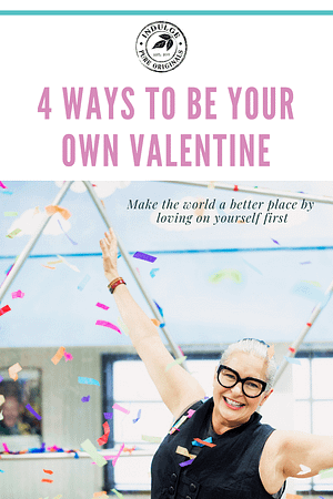4 Ways to Be Your Own Valentine